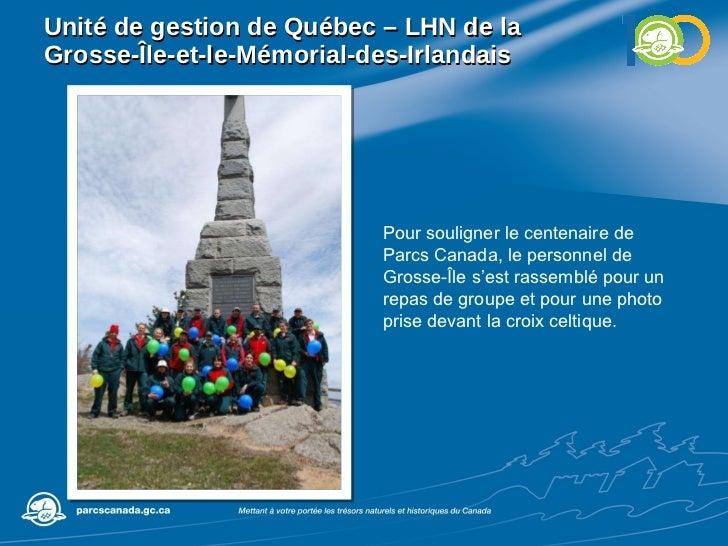 Unité de gestion de Québec – LHN de la Grosse-Île-et-le-Mémorial-des-Irlandais Pour souligner le centenaire de Parcs Canad...