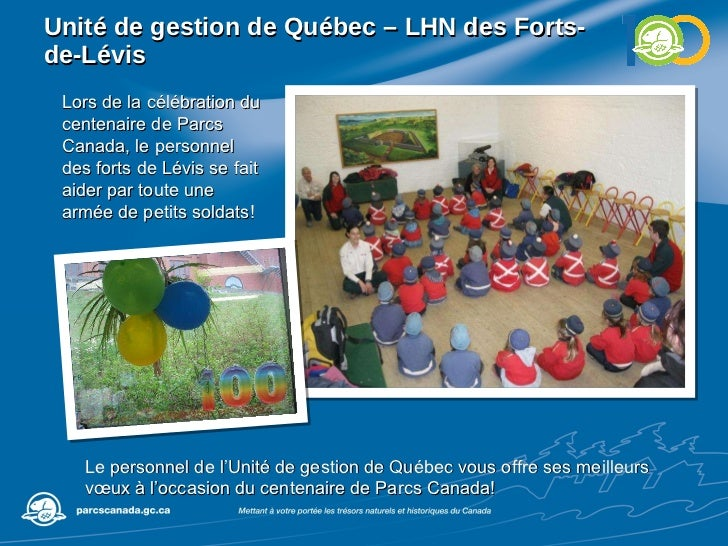 Unité de gestion de Québec – LHN des  Forts-de-Lévis Lors de la célébration du centenaire de Parcs Canada, le personnel de...