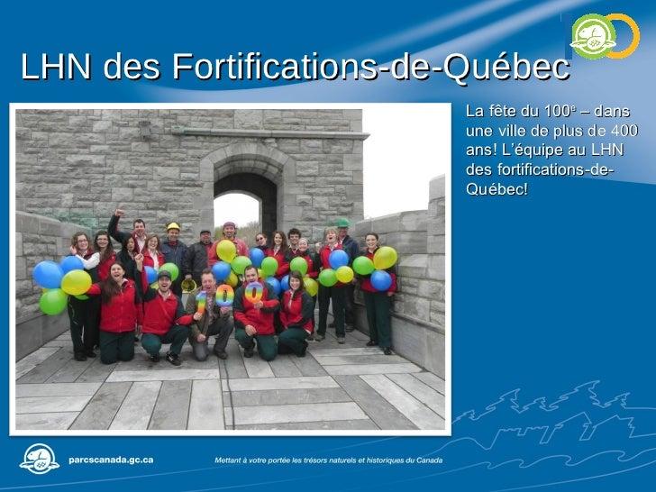 LHN des Fortifications-de-Québec La fête du 100 e  – dans une ville de plus de 400 ans! L'équipe au LHN des fortifications...