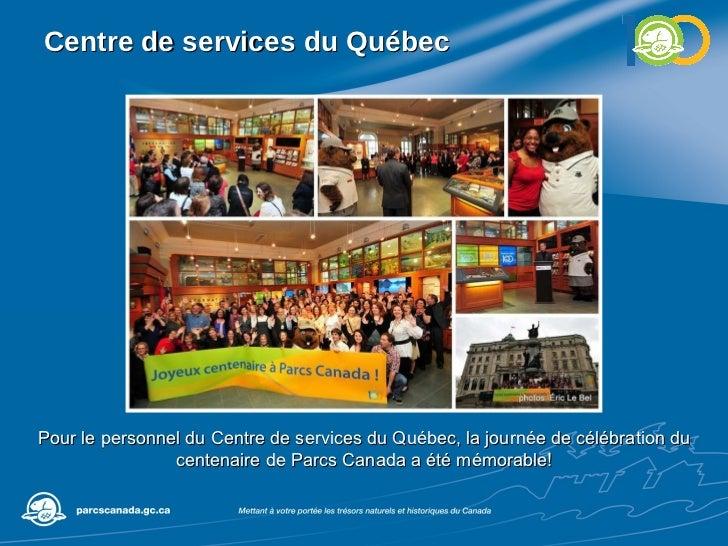 Centre de services du Québec Pour le personnel du Centre de services du Québec, la journée de célébration du centenaire de...