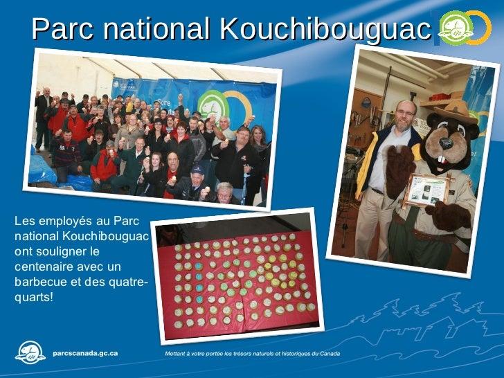 Parc national Kouchibouguac Les employés au Parc national Kouchibouguac ont souligner le centenaire avec un barbecue et de...