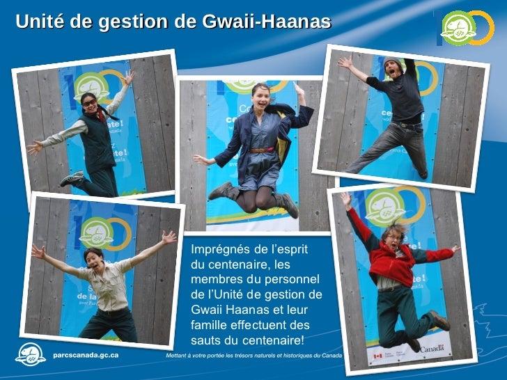 Unité de gestion de Gwaii-Haanas Imprégnés de l'esprit du centenaire, les membres du personnel de l'Unité de gestion de Gw...