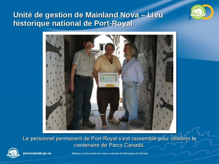 Unité de gestion de  Mainland Nova – Lieu historique national de Port-Royal Le personnel permanent de Port-Royal s'est ras...