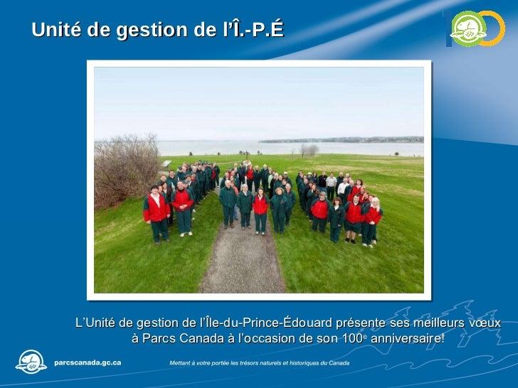 Unité de gestion de l'Î.-P.É L'Unité de gestion de l'Île-du-Prince-Édouard présente ses meilleurs vœux à Parcs Canada à l'...