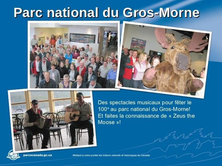 Parc national du Gros-Morne Des spectacles musicaux pour fêter le 100 e  au parc national du Gros-Morne! Et faites la conn...