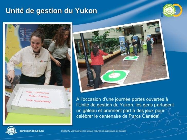 Unité de gestion du Yukon À l'occasion d'une journée portes ouvertes à l'Unité de gestion du Yukon, les gens partagent un ...