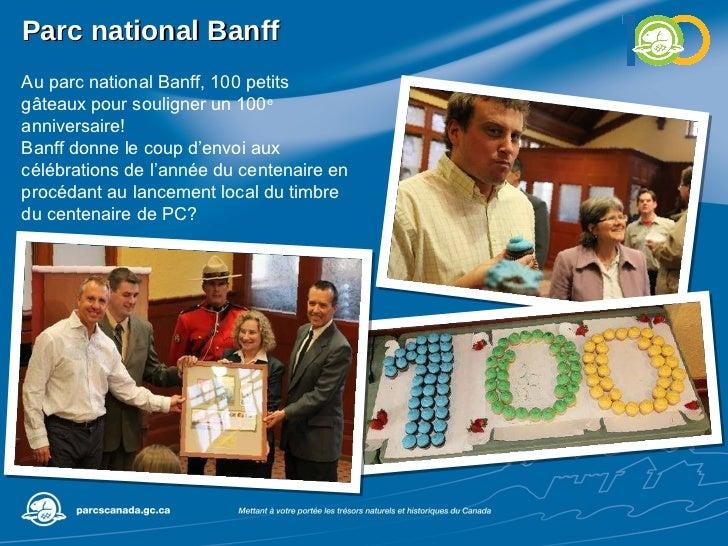 Parc national Banff Au parc national Banff, 100 petits gâteaux pour souligner un 100 e  anniversaire!  Banff donne le coup...