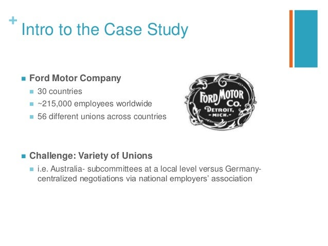 Case Study Presentation Global Industrial Relations At