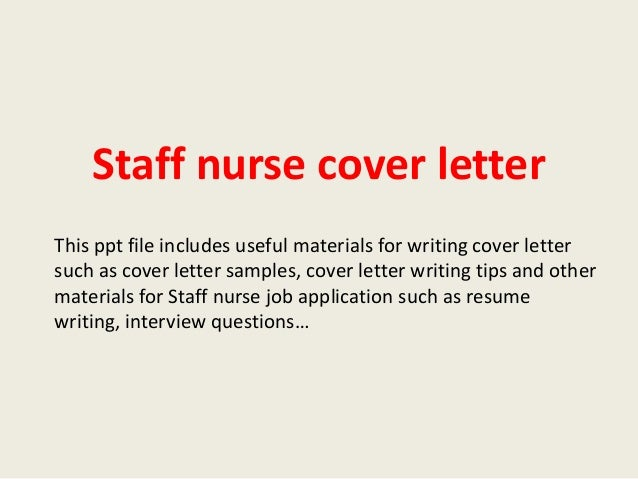 Staff Nurse Cover Letter This Ppt File Includes Useful Materials For  Writing Cover Letter Such As ...