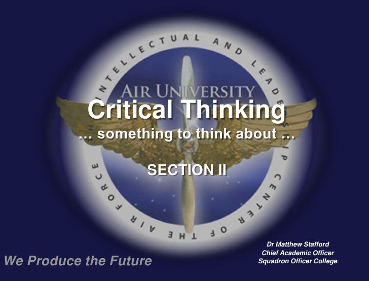 Critical Thinking          … something to think about …                    SECTION II                                   Dr...