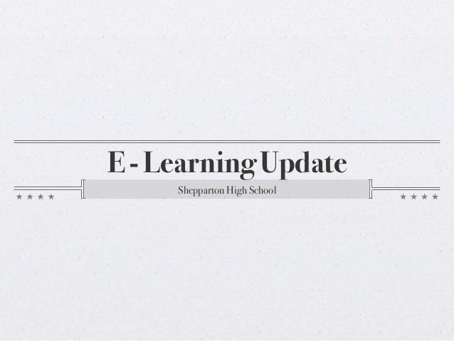 E - Learning Update! Shepparton High School!