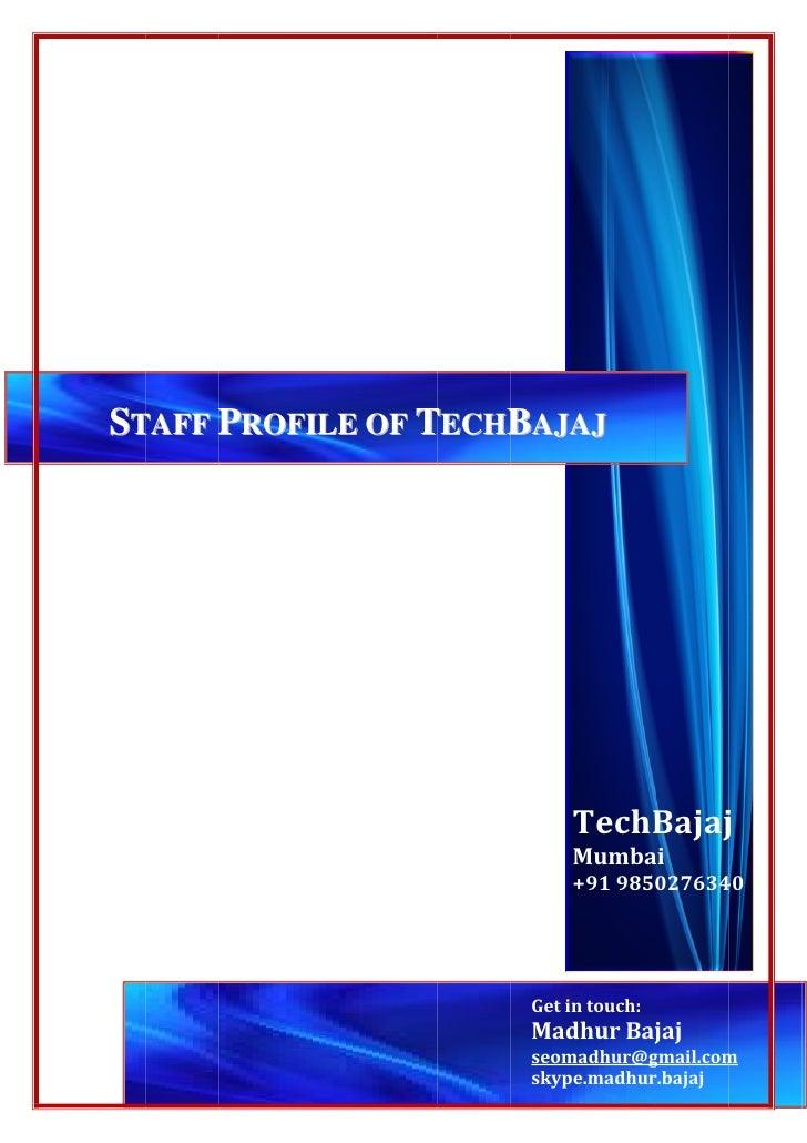 STAFF PROFILE OF TECHBAJAJ                           T                           TechB j                               Ba...
