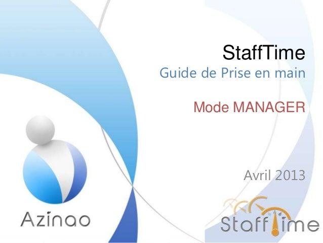 StaffTimeGuide de Prise en mainMode MANAGERAvril 2013