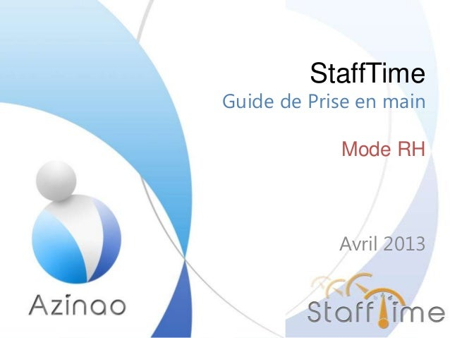 StaffTimeGuide de Prise en mainMode RHAvril 2013