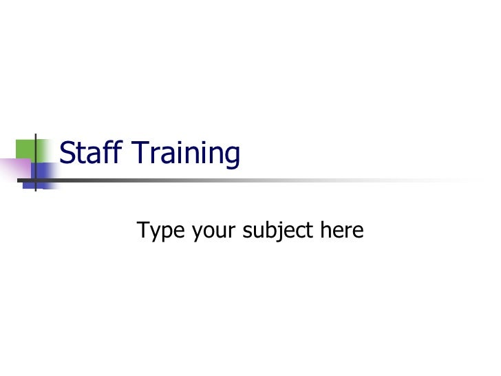 Staff Training<br />Type your subject here<br />