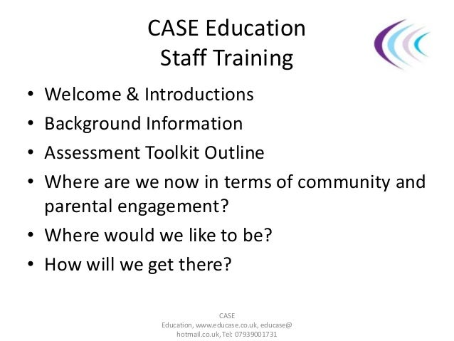 CASE Education Staff Training • Welcome & Introductions • Background Information • Assessment Toolkit Outline • Where are ...