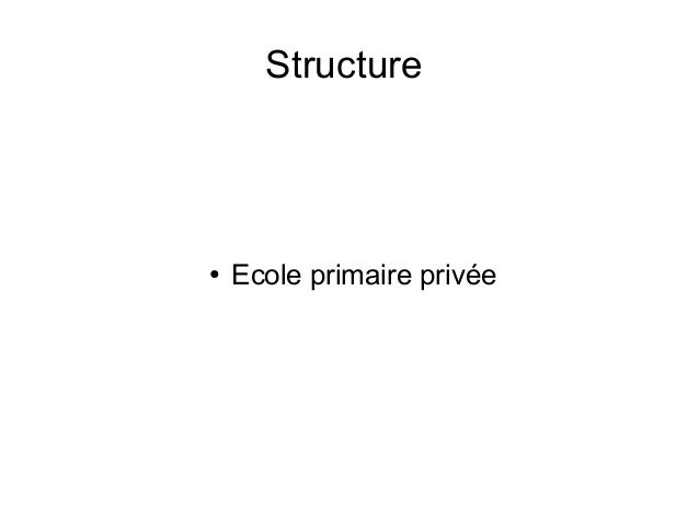 Structure  ●  Ecole primaire privée