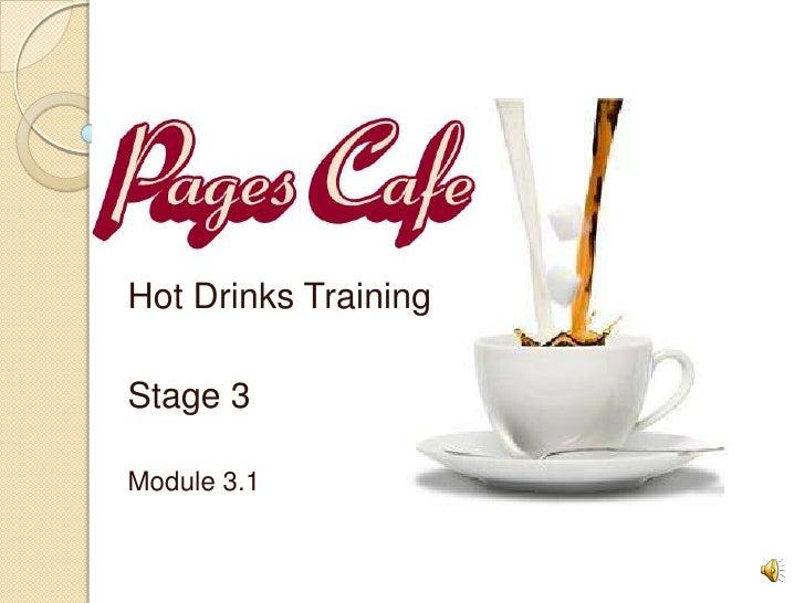 Hot Drinks TrainingStage 3Module 3.1