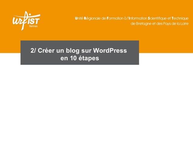 2/ Créer un blog sur WordPress  en 10 étapes