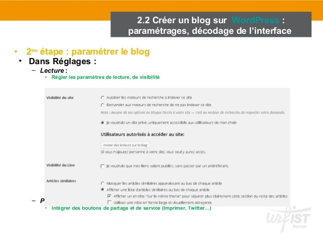 2.2 Créer un blog sur WordPress :  paramétrages, décodage de l'interface  • 2ème étape : paramétrer le blog  • Dans Réglag...