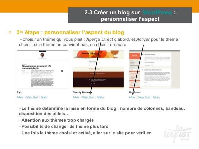 2.3 Créer un blog sur WordPress :  personnaliser l'aspect  • 3ème étape : personnaliser l'aspect du blog  - choisir un thè...