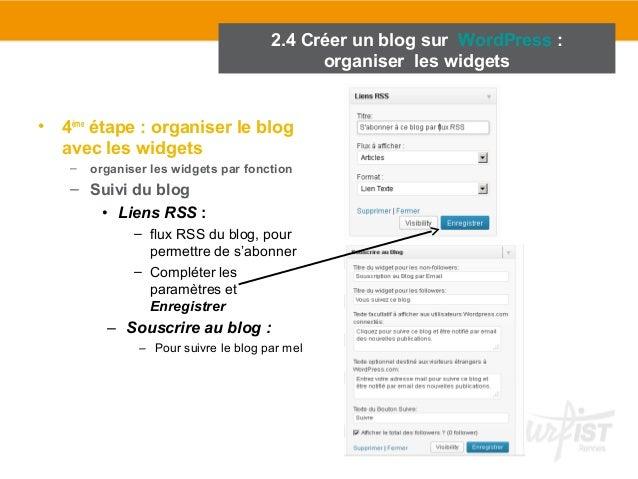 2.4 Créer un blog sur WordPress :  • 4ème étape : organiser le blog  avec les widgets  – organiser les widgets par fonctio...