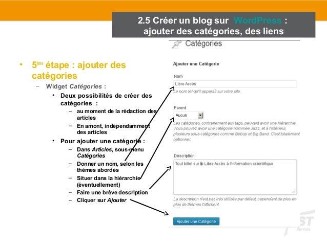 • 5ème étape : ajouter des  catégories  – Widget Catégories :  2.5 Créer un blog sur WordPress :  ajouter des catégories, ...
