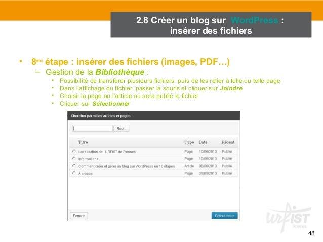 48  2.8 Créer un blog sur WordPress :  insérer des fichiers  • 8ème étape : insérer des fichiers (images, PDF…)  – Gestion...