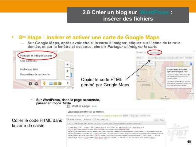 49  • 8ème étape : insérer et activer une carte de Google Maps  – Sur Google Maps, après avoir choisi la carte à intégrer,...