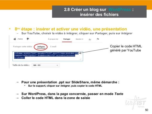 50  2.8 Créer un blog sur WordPress :  insérer des fichiers  • 8ème étape : insérer et activer une vidéo, une présentation...
