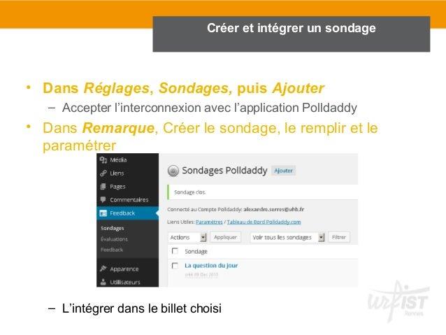 Créer et intégrer un sondage  • Dans Réglages, Sondages, puis Ajouter  – Accepter l'interconnexion avec l'application Poll...