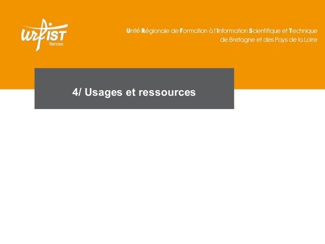 4/ Usages et ressources