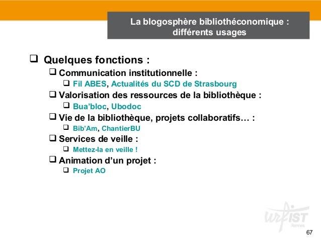 67   Quelques fonctions :  Communication institutionnelle :   Fil ABES, Actualités du SCD de Strasbourg  Valorisation ...