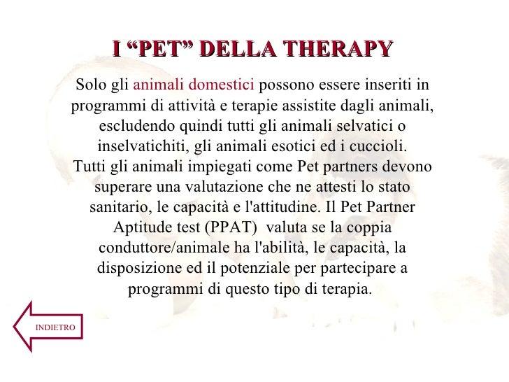 Solo gli  animali domestici  possono essere inseriti in programmi di attività e terapie assistite dagli animali, escludend...
