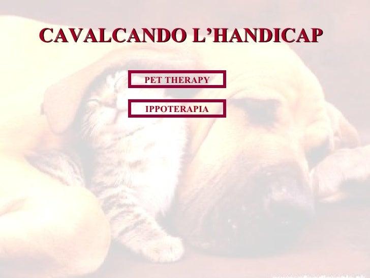CAVALCANDO L'HANDICAP PET THERAPY IPPOTERAPIA
