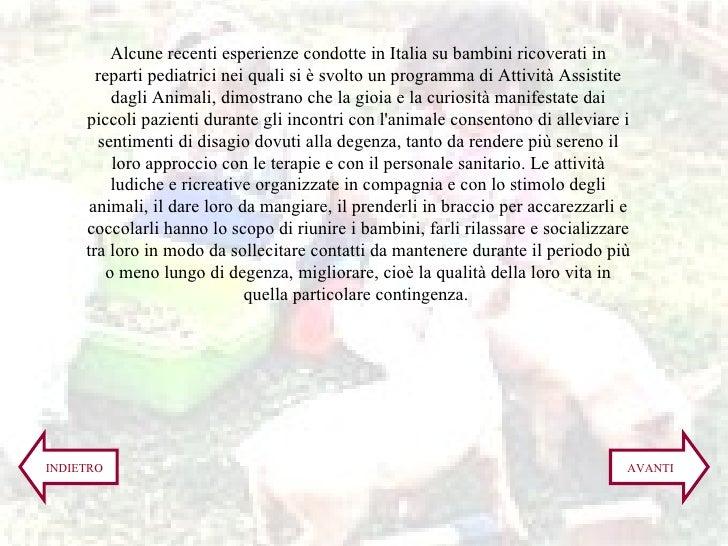Alcune recenti esperienze condotte in Italia su bambini ricoverati in reparti pediatrici nei quali si è svolto un programm...