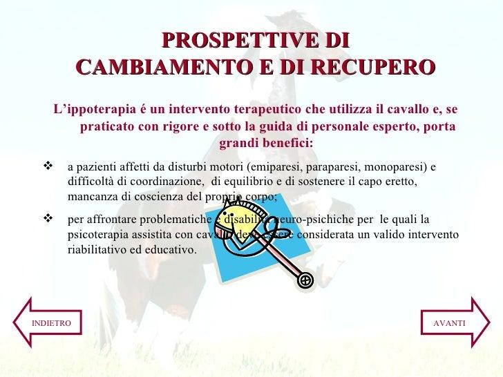 <ul><li>L'ippoterapia é un intervento terapeutico che utilizza il cavallo e, se praticato con rigore e sotto la guida di p...