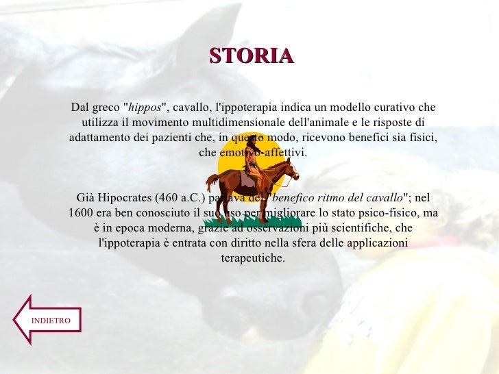"""Dal greco """" hippos """", cavallo, l'ippoterapia indica un modello curativo che utilizza il movimento multidimension..."""