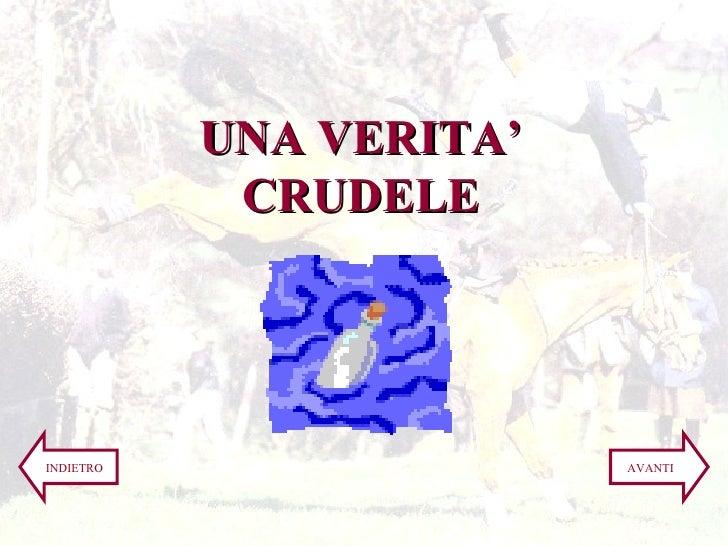 UNA VERITA' CRUDELE INDIETRO AVANTI