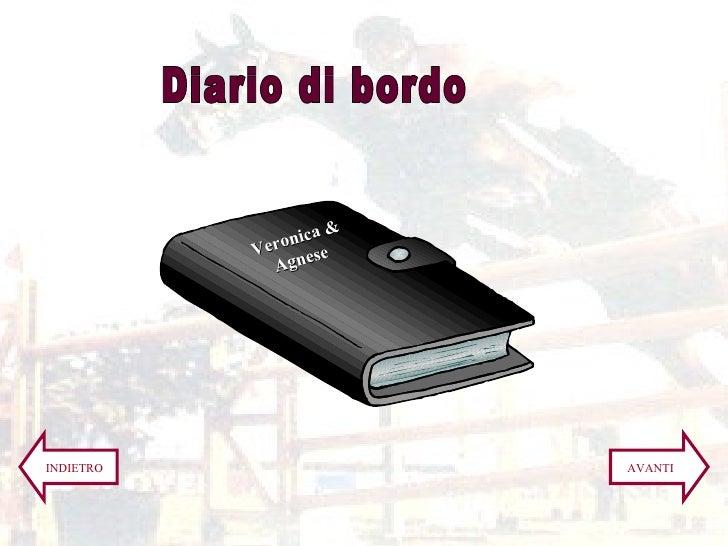 Diario di bordo Veronica & Agnese INDIETRO AVANTI