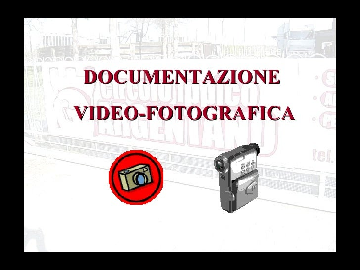 DOCUMENTAZIONE  VIDEO-FOTOGRAFICA