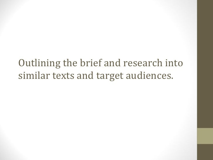 Outlining the brief and research into similar texts and target audiences.