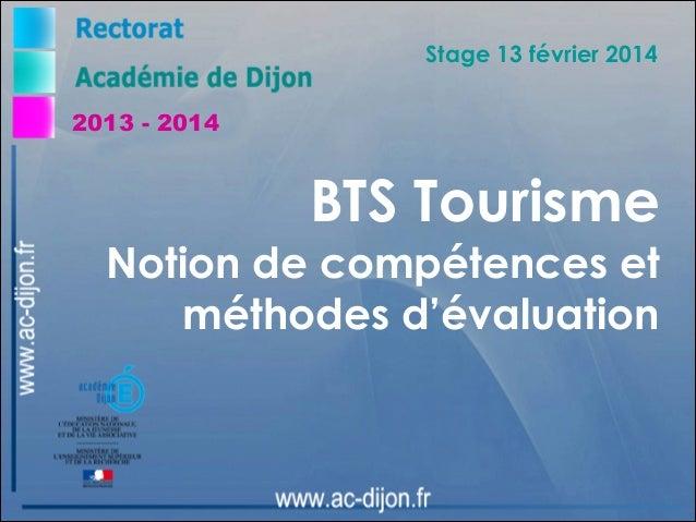 Stage 13 février 2014 2013 - 2014  BTS Tourisme Notion de compétences et méthodes d'évaluation