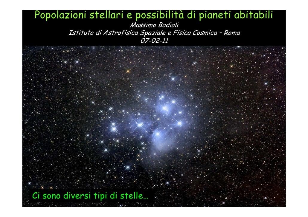 Popolazioni stellari e possibilità di pianeti abitabili                             Massimo Badiali         Istituto di As...