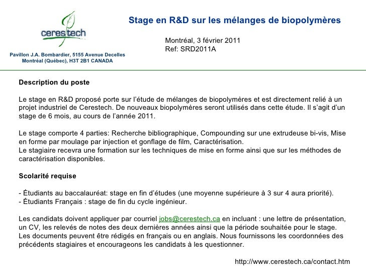 Pavillon J.A. Bombardier, 5155 Avenue Decelles Montréal (Québec), H3T 2B1 CANADA Stage en R&D sur les mélanges de biopolym...