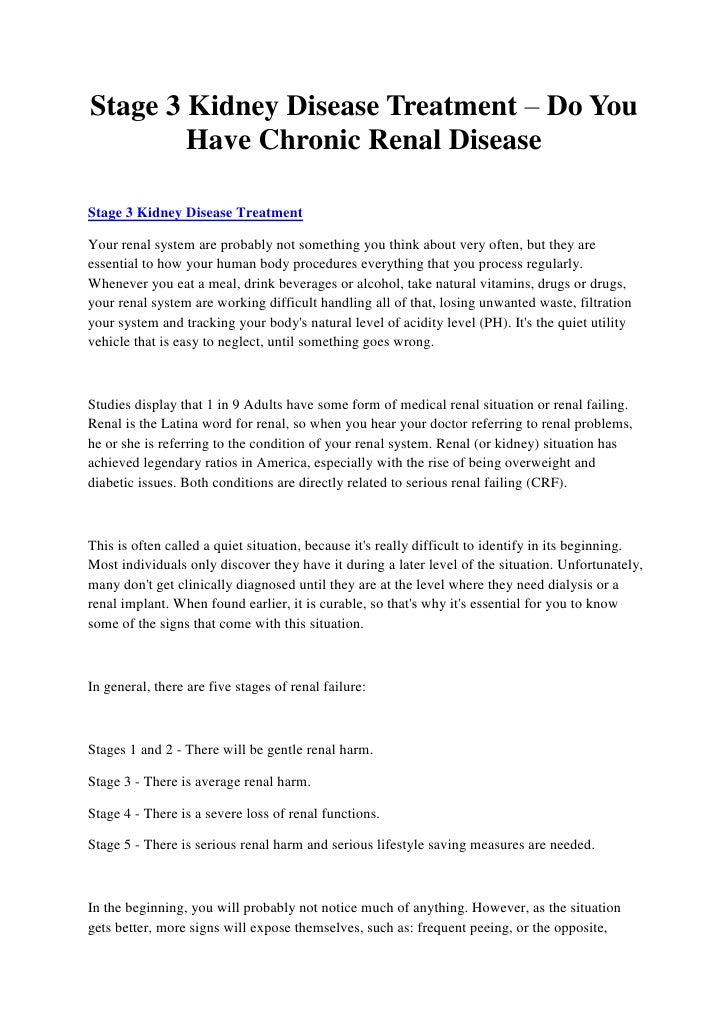 Stage 3 Kidney Disease Treatment – Do You        Have Chronic Renal DiseaseStage 3 Kidney Disease TreatmentYour renal syst...