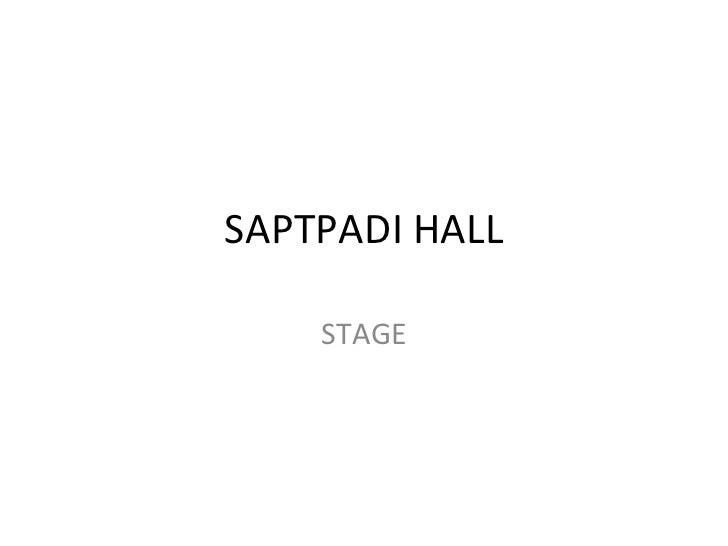 SAPTPADI HALL STAGE