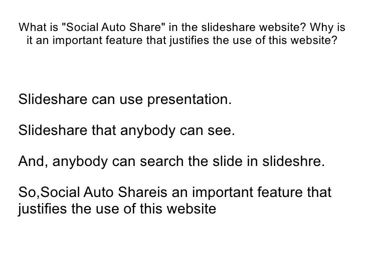 """What is """"Social Auto Share"""" in the slideshare website? Why is it an important feature that justifies the use of this websi..."""