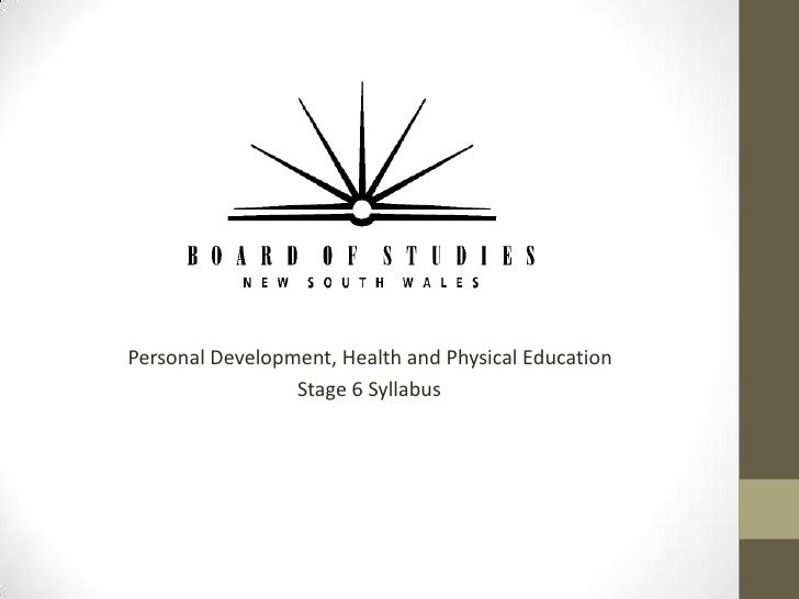 Personal Development, Health and Physical Education<br />                                 Stage 6 Syllabus<br />
