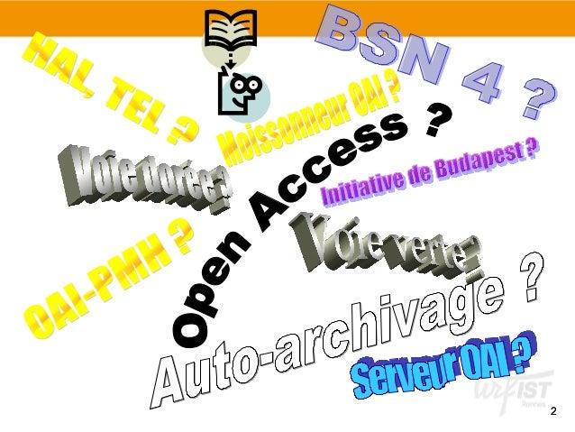 Questions, méthodes et outils sur les Archives Ouvertes Slide 2